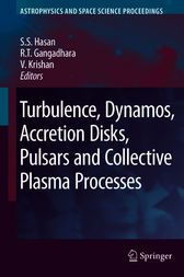 Turbulence, Dynamos, Accretion Disks, Pulsars and Collective Plasma Processes by S.S. Hasan