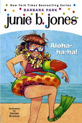 Junie B., First Grader: Aloha-ha-ha! (Junie B. Jones) by Barbara Park