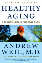 Healthy Aging by Andrew Md Weil