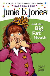 Junie B. Jones and Her Big Fat Mouth (Junie B. Jones) by Barbara Park