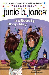 Junie B. Jones Is a Beauty Shop Guy (Junie B. Jones) by Barbara Park
