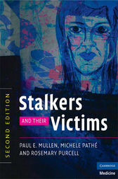 Stalkers and their Victims by Paul E. Mullen