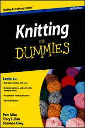 Knitting For Dummies by Allen;  Tracy Barr;  Shannon Okey