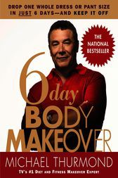 6-Day Body Makeover by Michael Thurmond