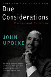john updike due considerations essays and criticism Updike, john due considerations essays and criticism ny: knopf,  2007 hard cover association copy first edition, first prnt inscribed by updike.
