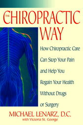 The Chiropractic Way by Michael Lenarz
