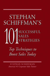 Stephan Schiffman's 101 Successful Sales Strategies