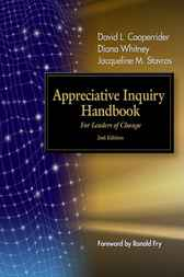The Appreciative Inquiry Handbook by David Cooperrider