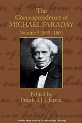 The Correspondence of Michael Faraday, Volume 5 by Frank A.J.L. James