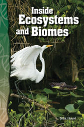 Inside Ecosystems and Biomes by Debra J. Housel