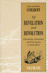 Of Revelation and Revolution, Volume 1 by Jean Comaroff
