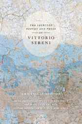 The Selected Poetry and Prose of Vittorio Sereni by Vittorio Sereni
