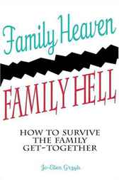 Family Heaven, Family Hell by Jo Ellen Gryzb