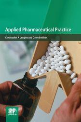 Applied Pharmaceutical Practice by Christopher A Langley