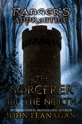The Sorcerer of the North by John A. Flanagan