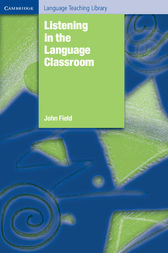 Listening in the Language Classroom by John Field