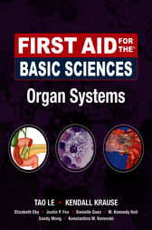 First Aid for the Basic Sciences, Organ Systems by Tao Le