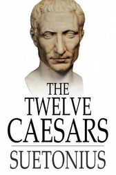 The Twelve Caesars by Suetonius;  Alexander Thomson;  T. Forester