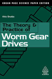 The Theory and Practice of Worm Gear Drives by Ilés Dudás
