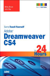 Sams Teach Yourself Adobe Dreamweaver CS4 in 24 Hours by Betsy Bruce