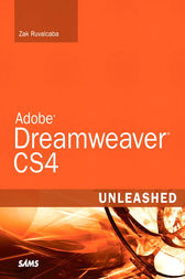 Adobe Dreamweaver CS4 Unleashed by Zak Ruvalcaba