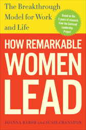 How Remarkable Women Lead by Joanna Barsh