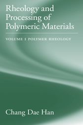 Rheology and Processing of Polymeric Materials, 1