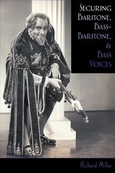 Securing Baritone, Bass-Baritone, and Bass Voices