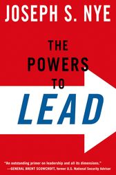 The Powers to Lead by Joseph Jr. Nye