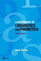 Dictionary of Linguistics and Phonetics by David Crystal