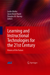 Learning and Instructional Technologies for the 21st Century by Leslie Moller