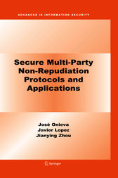 Secure Multi-Party Non-Repudiation Protocols and Applications by José A. Onieva