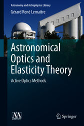 Astronomical Optics and Elasticity Theory by Gérard René Lemaitre