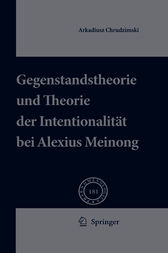 Gegenstandstheorie und Theorie der Intentionalitt bei Alexius Meinong (Phaenomenologica) (German Edition)