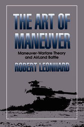 The Art of Maneuver by Robert Leonhard