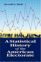 Statistical History of the American Electorate by CQ Press