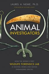 Animal Investigators by Laurel A. Neme
