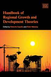 Handbook of Regional Growth and Development Theories by R. Capello