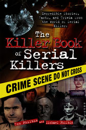 Killer Book of Serial Killers by Michael Philbin