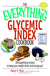 The Everything Glycemic Index Cookbook by Nancy T. Maar