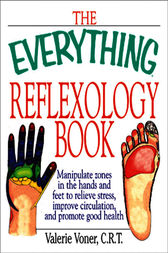 The Everything Reflexology Books by Valerie Voner