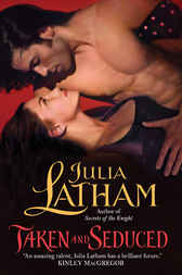 Taken and Seduced by Julia Latham