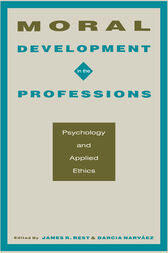 Moral Development in the Professions by James R. Rest