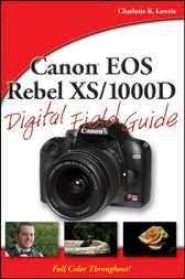 Canon EOS Rebel XS/1000D Digital Field Guide by Charlotte K. Lowrie