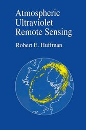 Atmospheric Ultraviolet Remote Sensing by Robert E. Huffman
