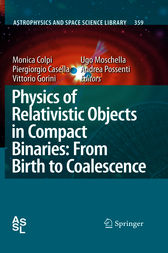 Physics of Relativistic Objects in Compact Binaries: from Birth to Coalescence by Monica Colpi