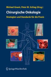 Chirurgische Onkologie: Strategien und Standards für die Praxis (German Edition) by Michael Gnant