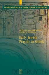 Early Jewish Prayers in Greek by Pieter W. van der Horst