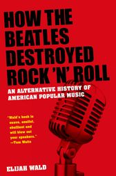 How the Beatles Destroyed Rock n Roll