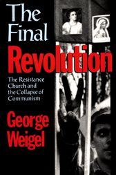 The Final Revolution by George Weigel